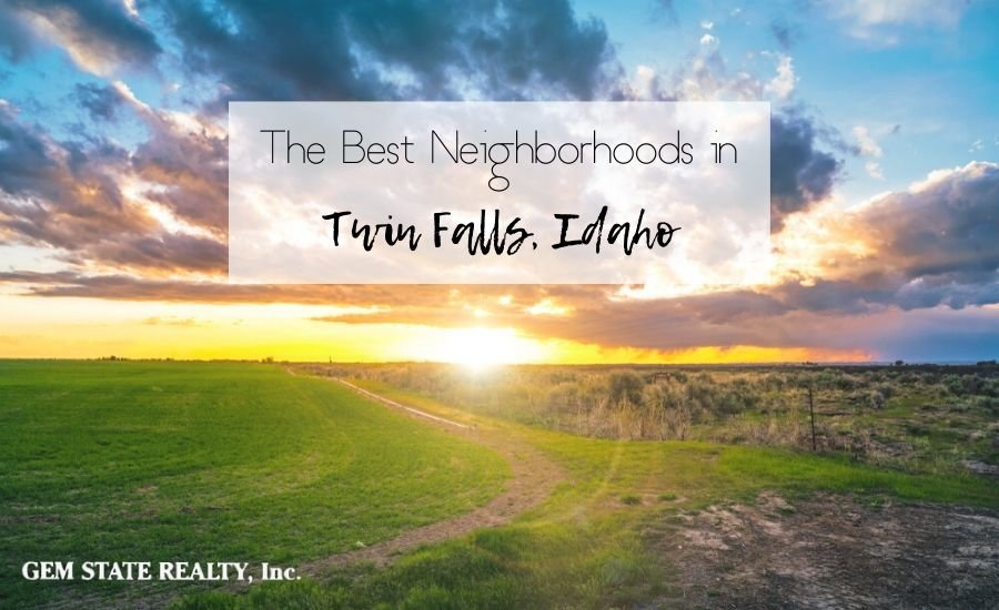 The best neighborhoods in Twin Falls, Idaho